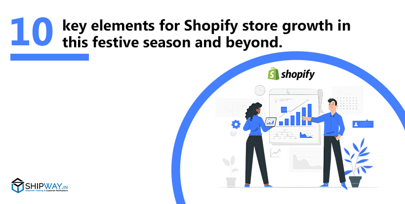 10 key elements for Shopify store growth in this festive season (and beyond)
